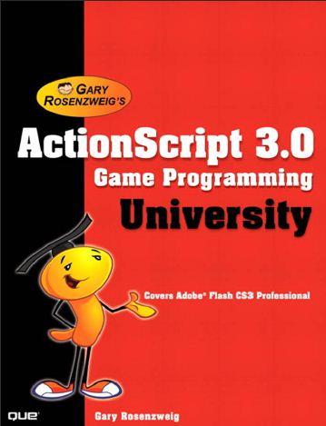 ActionScript 3.0 Game Programming University E-Book